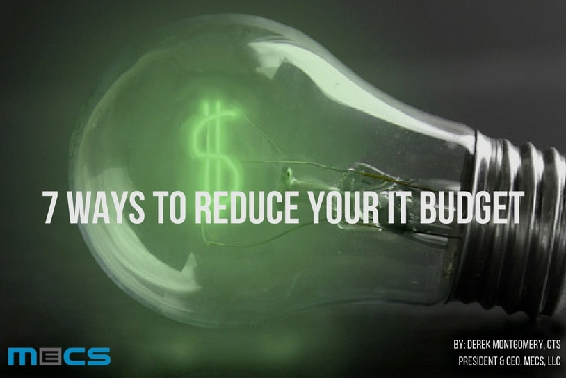 7 Ways to Reduce your IT Budget