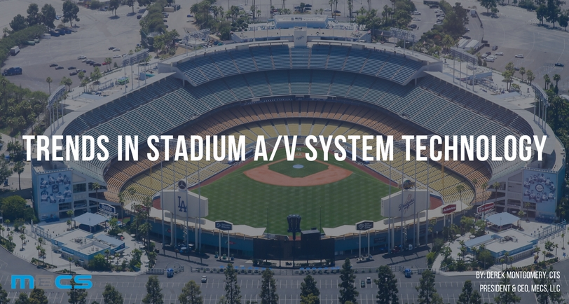 Trends in Stadium A/V System Technology