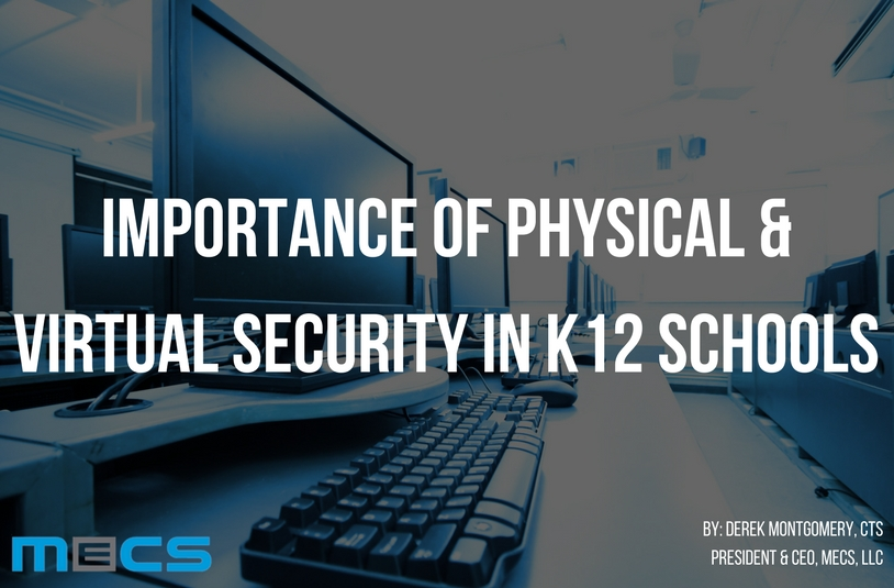 Importance of Physical & Virtual Security in K12 Schools