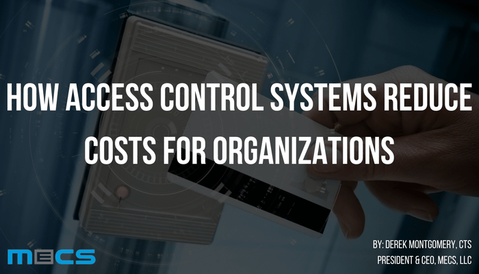 How Access Control Systems Reduce Costs for Your Organization