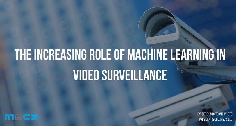 The Increasing Role of Machine Learning in Video Surveillance